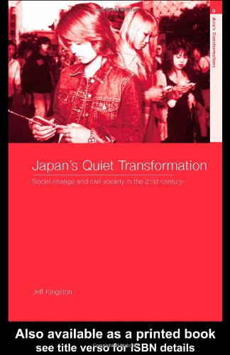 Japan's Quiet Transformation Social Change and Civil Society in the 21st Century  2004 edition cover