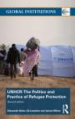 United Nations High Commissioner for Refugees (UNHCR) The Politics and Practice of Refugee Protection 2nd 2011 (Revised) edition cover