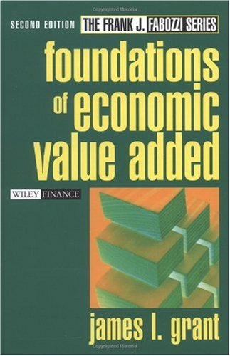 Foundations of Economic Value Added  2nd 2003 (Revised) 9780471234838 Front Cover