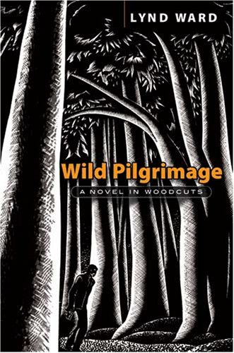 Wild Pilgrimage A Novel in Woodcuts  2008 9780486465838 Front Cover