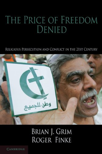 Price of Freedom Denied Religious Persecution and Conflict in the 21st Century  2010 9780521146838 Front Cover