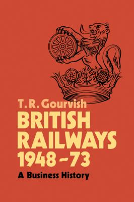 British Railways, 1948-73 A Business History  2011 9780521188838 Front Cover
