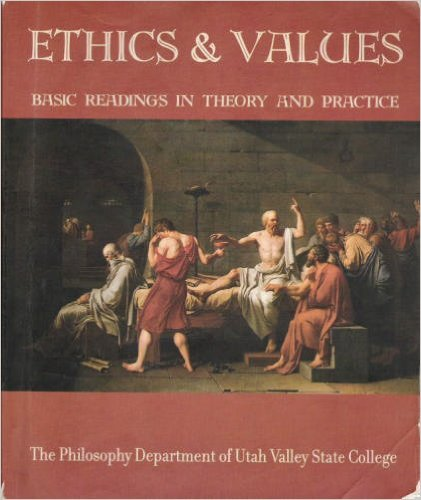 Ethics and Values : Basic Readings in Theory and Practice  2002 9780536632838 Front Cover