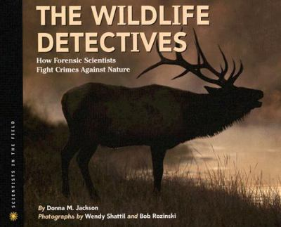 Wildlife Detectives How Forensic Scientists Fight Crimes Against Nature  2002 edition cover