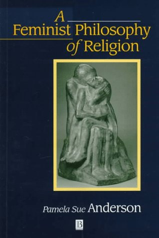 Feminist Philosophy of Religion The Rationality and Myths of Religious Belief  1997 edition cover