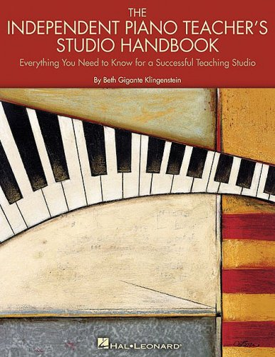 Independent Piano Teacher's Studio Handbook Everything You Need to Know for a Successful Teaching Studio N/A edition cover