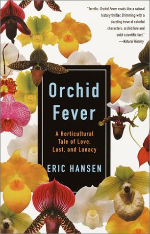 Orchid Fever A Horticultural Tale of Love, Lust, and Lunacy N/A edition cover