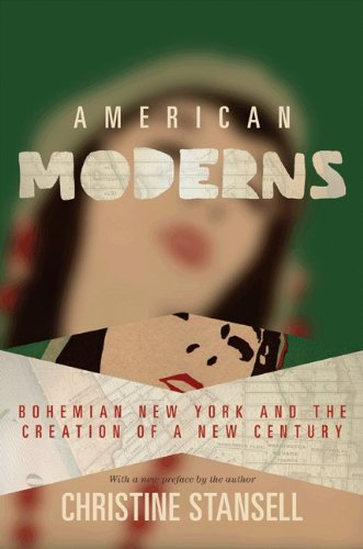 American Moderns Bohemian New York and the Creation of a New Century  2010 (Revised) edition cover