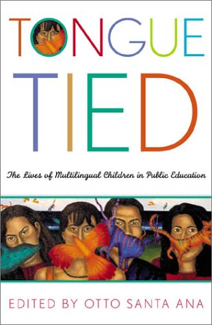 Tongue Tied The Lives of Multilingual Children in Public Education  2003 edition cover