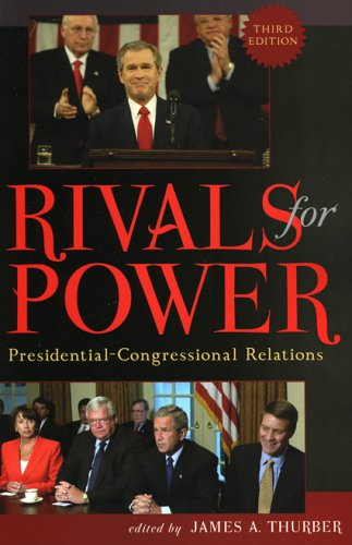 Rivals for Power Presidential-Congressional Relations 3rd 2005 (Revised) 9780742536838 Front Cover