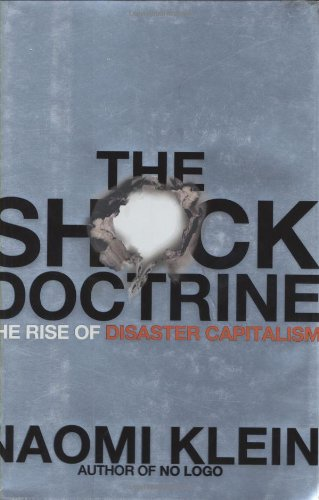 Shock Doctrine The Rise of Disaster Capitalism  2007 edition cover