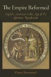 Empire Reformed English America in the Age of the Glorious Revolution  2011 edition cover