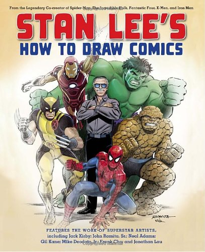 Stan Lee's How to Draw Comics From the Legendary Creator of Spider-Man, the Incredible Hulk, Fantastic Four, X-Men, and Iron Man  2010 9780823000838 Front Cover