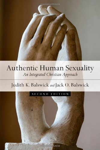 Authentic Human Sexuality An Integrated Christian Approach 2nd 2008 (Revised) edition cover