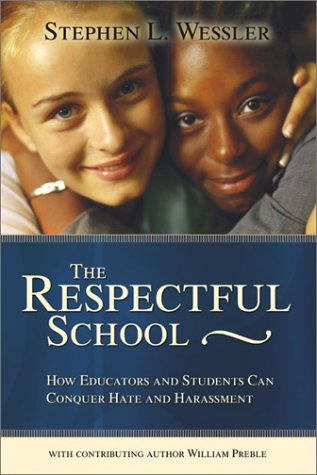Respectful School How Educators and Students Can Conquer Hate and Harassment  2003 edition cover
