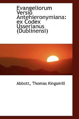 Evangeliorum Versio Antehieronymian : Ex Codex Usserianus (Dublinensi) N/A 9781113377838 Front Cover