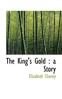 King's Gold : A Story N/A 9781115274838 Front Cover