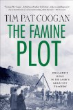 Famine Plot England's Role in Ireland's Greatest Tragedy  2013 edition cover