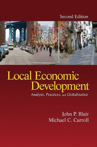 Local Economic Development Analysis, Practices, and Globalization 2nd 2009 9781412964838 Front Cover
