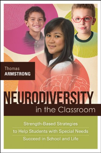 Neurodiversity in the Classroom Strength-Based Strategies to Help Students with Special Needs Succeed in School and Life N/A edition cover