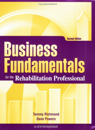 Business Fundamentals for the Rehabilitation Professional  2nd 2009 edition cover