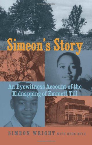 Simeon's Story An Eyewitness Account of the Kidnapping of Emmett Till  2010 edition cover