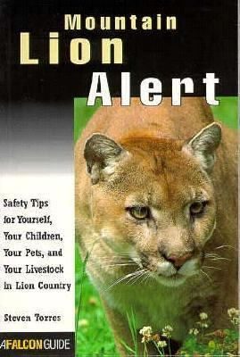 Mountain Lion Alert Safety for Pets, Landowners, and Outdoor Adventurers N/A 9781560445838 Front Cover