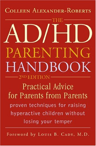 AD/HD Parenting Handbook Practical Advice for Parents from Parents 2nd 2006 (Revised) 9781589792838 Front Cover