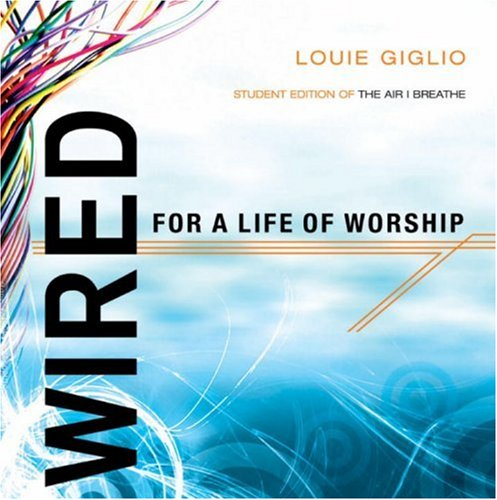 Wired For a Life of Worship  2006 edition cover