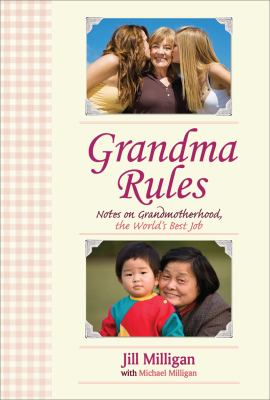 Grandma Rules Notes on Grandmotherhood, the World's Best Job N/A 9781602396838 Front Cover