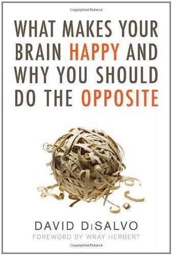 What Makes Your Brain Happy and Why You Should Do the Opposite   2011 edition cover