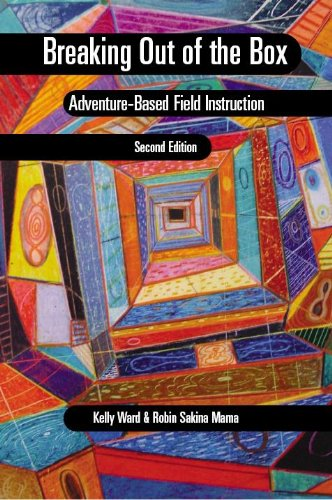 Breaking Out of the Box 2E Adventure-Based Field Instruction 2nd 2010 edition cover