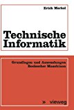 Technische Informatik Grundlagen und Anwendungen Boolescher Maschinen  1973 edition cover