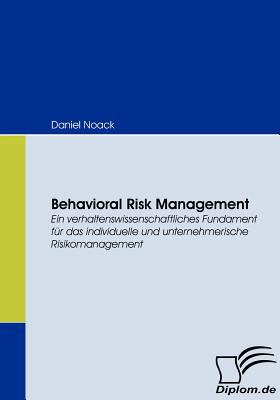 Behavioral Risk Management   2008 9783836667838 Front Cover