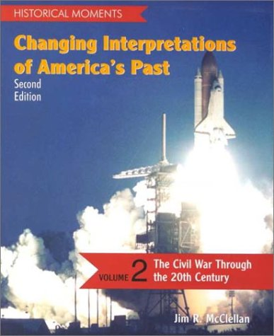 Changing Interpretations of America's Past  2nd 2000 (Revised) 9780072283839 Front Cover