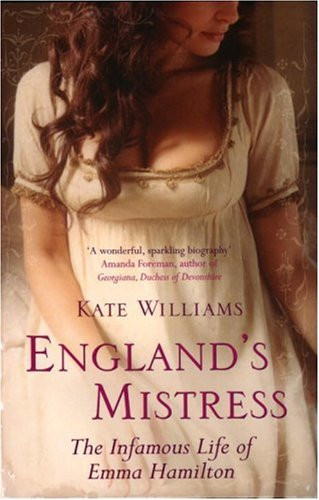 England's Mistress: The Infamous Life of Emma Hamilton N/A edition cover