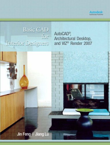 Basic CAD for Interior Designers AutoCAD, Architectural Desktop, and Viz Render 2007  2008 9780132251839 Front Cover