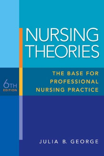 Nursing Theories The Base for Professional Nursing Practice 6th 2011 9780135135839 Front Cover