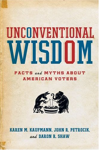 Unconventional Wisdom Facts and Myths about American Voters  2008 edition cover