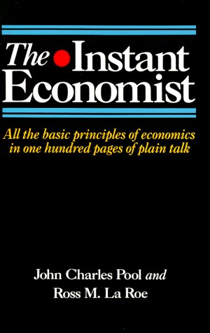 Instant Economist All the Basic Principles of Economics in 100 Pages of Plain Talk Revised  edition cover