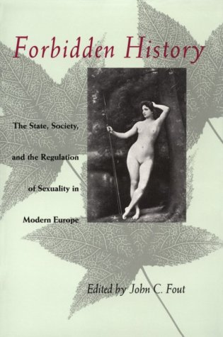 Forbidden History The State, Society, and the Regulation of Sexuality in Modern Europe  1992 edition cover