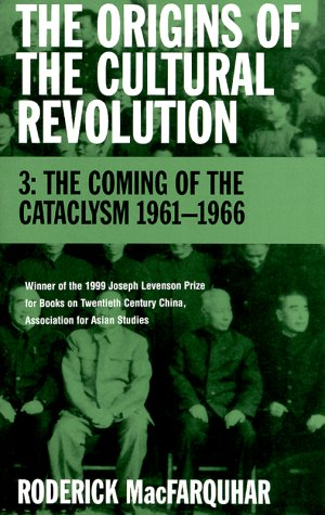 Origins of the Cultural Revolution Volume III, the Coming of the Cataclysm 1961--1966  1999 9780231110839 Front Cover
