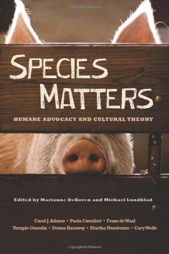 Species Matters Humane Advocacy and Cultural Theory  2012 9780231152839 Front Cover