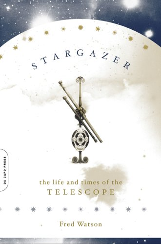 Stargazer The Life and Times of the Telescope N/A 9780306814839 Front Cover