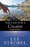 Case for a Creator Student Edition A Journalist Investigates Scientific Evidence That Points Toward God  2014 9780310745839 Front Cover