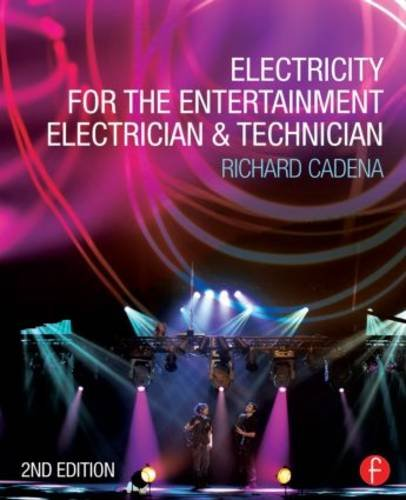 Electricity for the Entertainment Electrician and Technician  2nd 2014 (Revised) edition cover