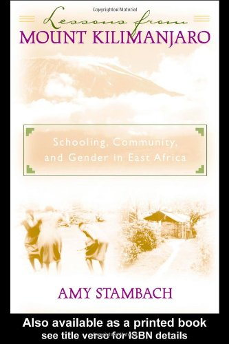 Lessons from Mount Kilimanjaro Schooling, Community and Gender in East Africa  2000 9780415925839 Front Cover