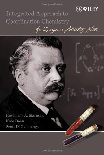 Integrated Approach to Coordination Chemistry An Inorganic Laboratory Guide  2005 9780471464839 Front Cover