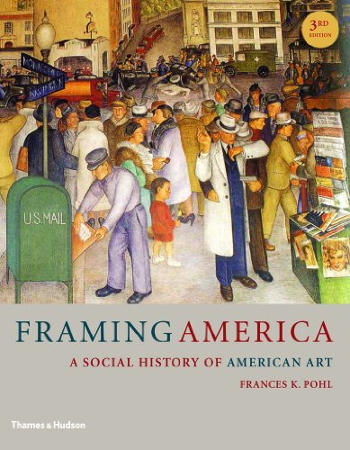 Framing America A Social History of American Art 3rd 2012 edition cover