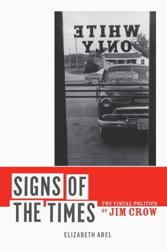 Signs of the Times The Visual Politics of Jim Crow  2010 edition cover